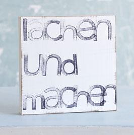 """Textplatte """"lachen und machen"""" 15x15cm"""