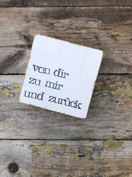"""Textplatte """"von dir zu mir"""" 10x10cm"""