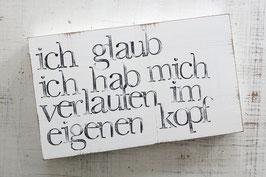"""Textplatte """"verlaufen im eigenen kopf"""" 15x25cm"""