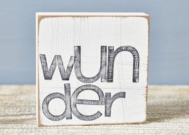 "Textplatte ""wunder"""