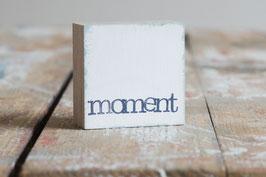 "Mini  Textplatte ""moment"""