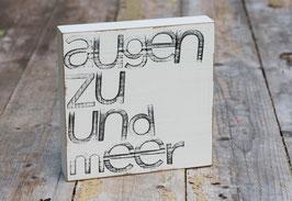 """15x15cm Textplatte """"augen zu und meer"""""""