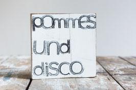 """Textplatte """"pommes und disco 15x15cm"""