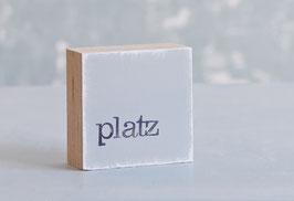 """Mini  Textplatte """"platz"""""""