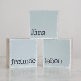 "3 Mini  Textplatten ""freunde fürs leben"""