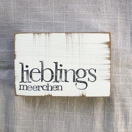 """Textplatte """"Lieblingsmeerchen"""" 10x15cm"""