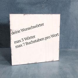 "Textplatte ""wunschwörter"" 15x15cm"