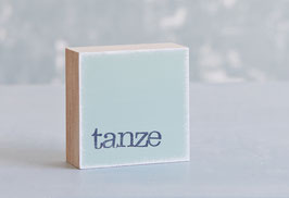 "Mini  Textplatte ""tanze"""