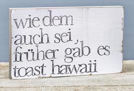 "Textplatte ""toast hawaii"" 15x25cm"