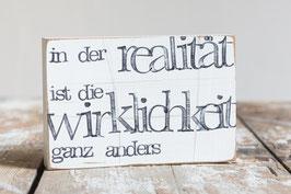 "Textplatte ""realität"" 10x15cm"