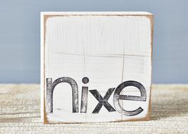 """Textplatte """"nixe"""""""