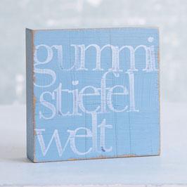 """Textplatte taubenblau""""gummistiefelwelt"""""""