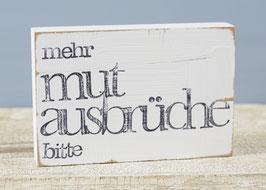 """Textplatte """"mutausbrüche"""" 10x15cm"""