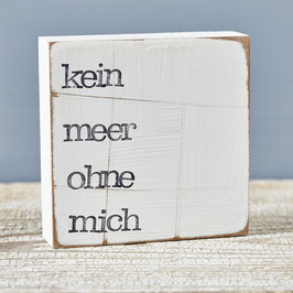 """Textplatte """"kein meer ohne mich"""" 10x10cm"""