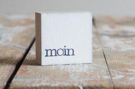 "Mini  Textplatte ""moin"""