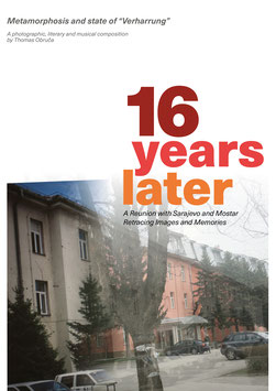 "Book Edition (hardback)  of ""16 years later - A Reunion with Sarajevo and Mostar"""
