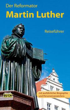 Der Reformer - Martin Luther - Reiseführer