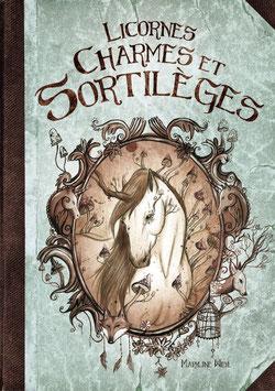 """""""licornes, charmes et sortilèges"""" livre fantastique"""