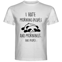 T-shirt I Hate Morning People And Mornings And People