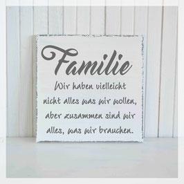 Familie ist alles, was wir brauchen