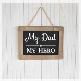 Schiefertafel, My dad - my hero