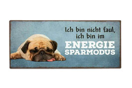 """""""Ich bin nicht faul, ich bin im Energie Sparmodus"""""""