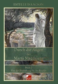 Isaacson Estelle, Durch die Augen der Maria Magdalena, Buch 2