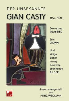 Weidkuhn Heinz,  Der unbekannte Gian Casty