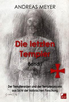 Meyer Andreas,  Die letzten Templer Bd 1