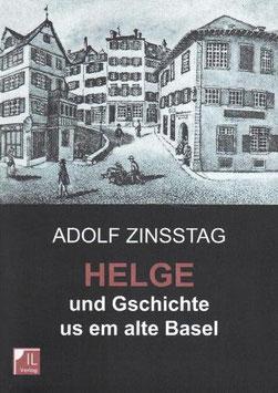 Zinsstag Adolf,  Helge und Gschichte us em alte Basel