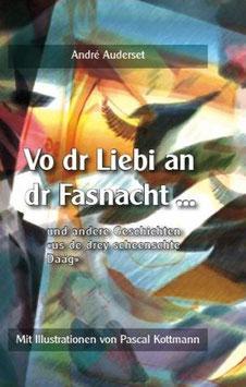 Auderset André, Vo dr Liebi an dr Fasnacht