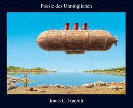 Haefli Jonas C. , Poesie des Unmöglichen
