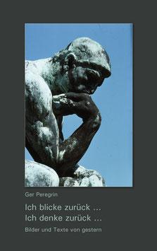 Perefrin Ger, Ich blicke zurück ...Ich denke zurück ... Bilder und Texte von Gestern