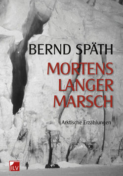 Späth Bernd,  Mortens langer Marsch