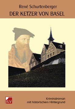 Schurtenberger René,  Der Ketzer von Basel