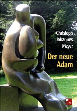 Meyer Christoph, Johannes,  Der neue Adam