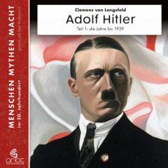 Von Lengsfeld Clemens, Adolf Hitler Teil 1 Bis 1939 Hörbuch