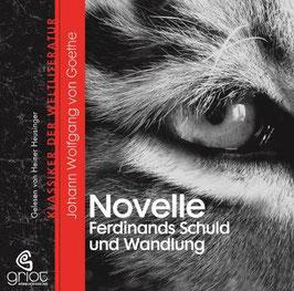 Goethe Johann W von, Die Novelle Ferdinands Schuld und Wandlung