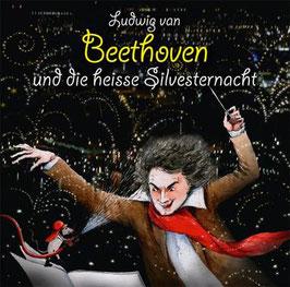 Ludwig van Beethoven und die heisse Silvesternacht