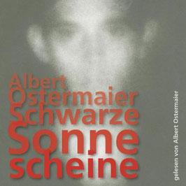 Ostermaier Albert, Schwarze Sonne scheine