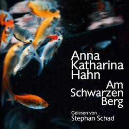 Hahn Anna Katharina, Am schwarzen Berg