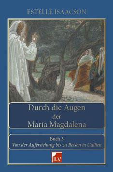 Isaacson Estelle, Durch die Augen der Maria Magdalena. Buch III