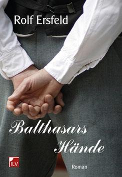 Ersfeld Rolf,  Balthasars Hände
