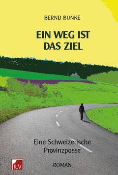 Bunke Bernd,  Ein Weg ist das Ziel