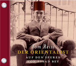 Reiss Tom, Der Orientalist, Auf den Spuren von Essad Bey