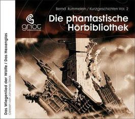 Rümmelein Bernd, Kurzgeschichten Volume 2. Das Wiegenlied der der Wölfe /Das Hexenglas
