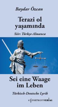 Özcan Baydar, Sei eine Waage im Leben Türkisch - Deutsche Lyrik