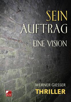 Giesser Werner,  Sein Auftrag