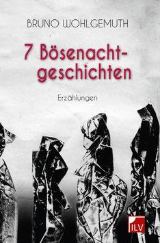 Wohlgemuth Bruno,  7 Bösenachtgeschichten