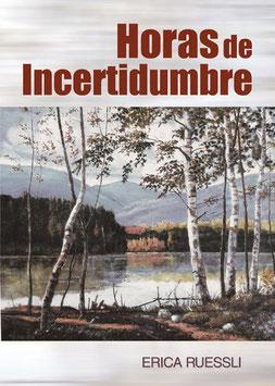 Ruessli Erica, Horas de Incertidumbre - Novela